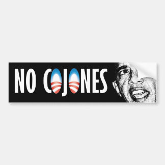 Obama has No Cojones Bumper Sticker
