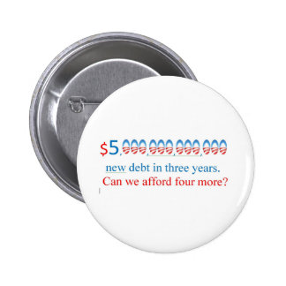 obama has too much debt,  can we afford more? 2 inch round button