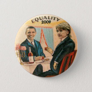 Obama & Hillary Equality 2009 Button