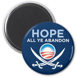 Obama-Hope-All-Ye-Abandon-button Magnet