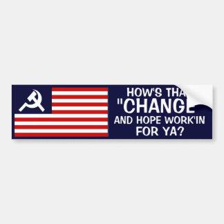 "OBAMA - HOW'S THAT ""CHANGE"" & HOPE WORK'IN FOR YA? CAR BUMPER STICKER"