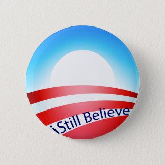Obama - I still Believe 2 Inch Round Button