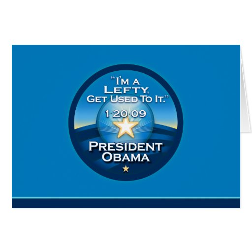"OBAMA ""I'm A Lefty Get Used To It.""  Greeting Card"