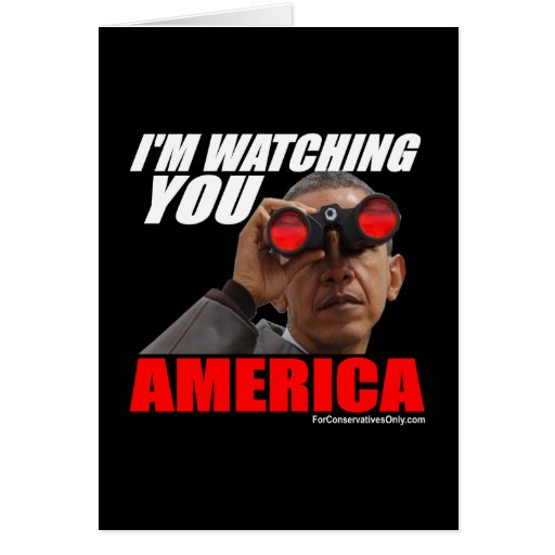 Obama - I'm Watching You America Greeting Cards