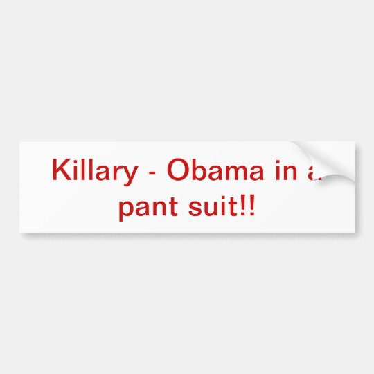 Obama in a pant suit bumper sticker