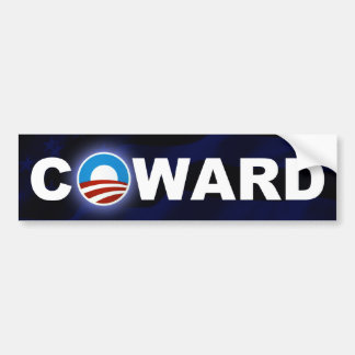 Obama Is A Coward BumperSticker Bumper Sticker