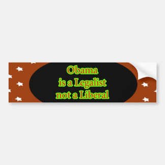 Obama is a Legalist Brown Stars jGibney The MUSEU Car Bumper Sticker