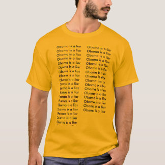 Obama is a liarObama is a liarObama is a liarOb... T-Shirt