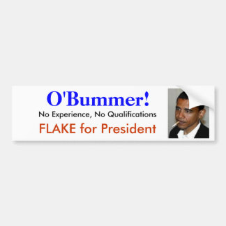 Obama is O'bummer - An unqualified no experience Bumper Sticker