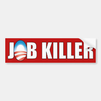 Obama - Job Killer Bumper Sticker
