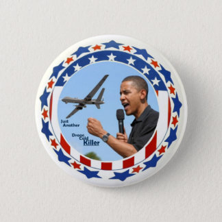 Obama: Just Another Drone Cold Killer 2 Inch Round Button