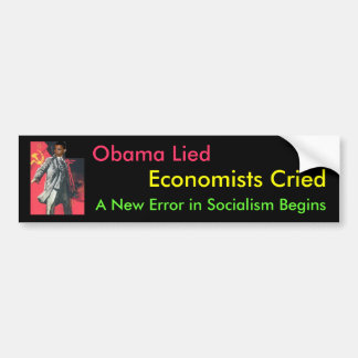Obama Lied: A New Error of Socialism Bumper Sticker