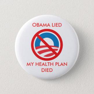 OBAMA LIED, MY HEALTH PLAN DIED 2 INCH ROUND BUTTON