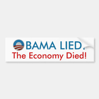 Obama Lied The Economy Died bumper sticker