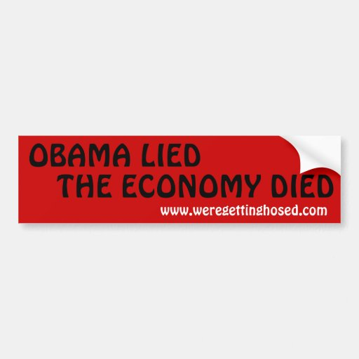 OBAMA LIED-THE ECONOMY DIED BUMPER STICKERS