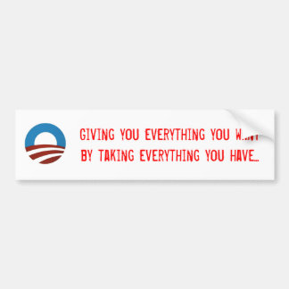 obama logo, Giving you everything you want by t... Bumper Sticker