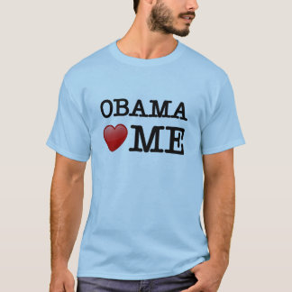 Obama loves me T-Shirt