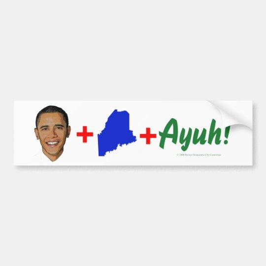Obama+Maine+Ayuh Bumper Sticker