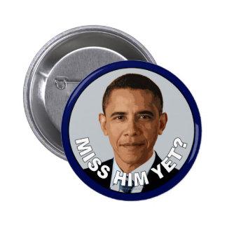 Obama: Miss Him Yet? 2 Inch Round Button