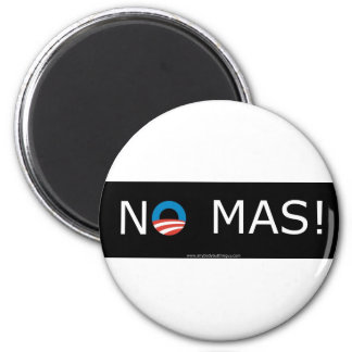 Obama- No Mas! Magnets