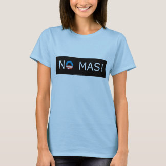 Obama- No Mas! Women's Tees