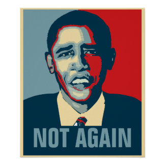 Obama Not Again Poster
