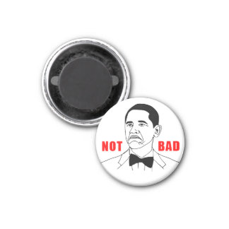 Obama Not Bad Magnet (retouched)