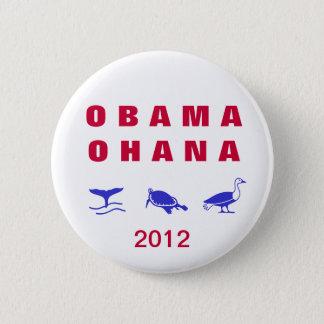 """Obama ohana (Hawaiian =""""family"""" ) 2012 Button"""