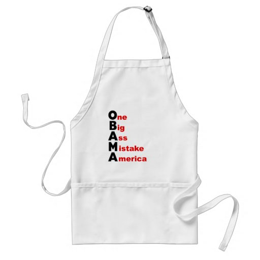 OBAMA: One Big Ass Mistake America Adult Apron