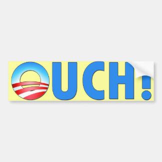 OBAMA OUCH! A PAINFUL PHYSICAL EXPRESSION BUMPER STICKER