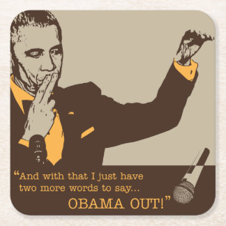 """Obama Out"" Square Coasters"