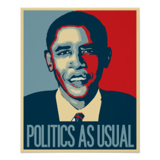 Obama Politics as Usual Poster