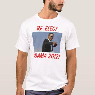 obama, RE-ELECT, OBAMA 2012! T-Shirt