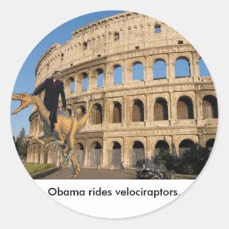 Obama rides velociraptors. round sticker
