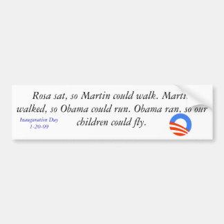obama, Rosa sat, so Martin could walk. Martin w... Bumper Sticker