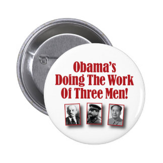 Obama's Doing The Work Of Three Men! 2 Inch Round Button