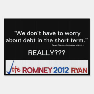 Obama says Don't worry about the debt Yard Sign
