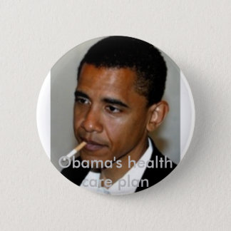 obama_smoking, Obama's health care plan 2 Inch Round Button