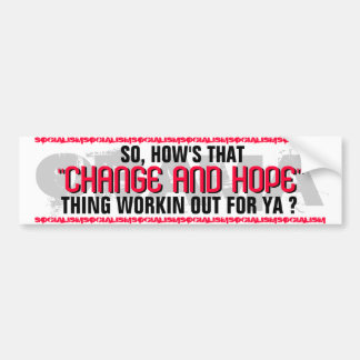 "OBAMA SO,HOW'S THAT ""CHANGE AND HOPE"" THING WORKIN BUMPER STICKER"