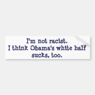 Obama sucks!!! bumper sticker