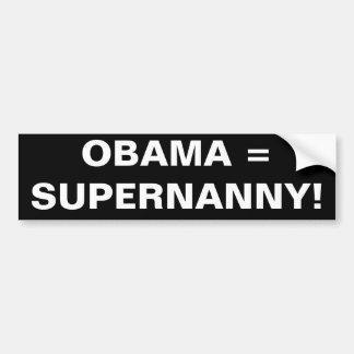 OBAMA = SUPERNANNY! BUMPER STICKER