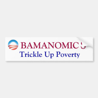 OBAMA, Trickle Up Poverty Bumper Sticker