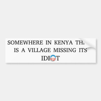Obama Village Idiot Bumper Sticker