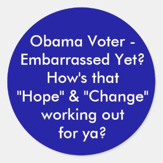 "Obama Voter - Embarrassed Yet? How's that ""Hope... Round Sticker"