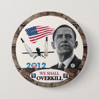 Obama: We Shall Overkill 3 Inch Round Button