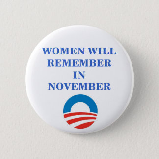 OBAMA WOMEN WILL REMEMBER IN November 2 Inch Round Button
