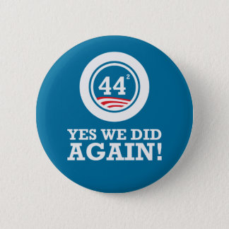 Obama - Yes We Did AGAIN 2 Inch Round Button