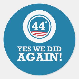 Obama - Yes We Did AGAIN Round Sticker