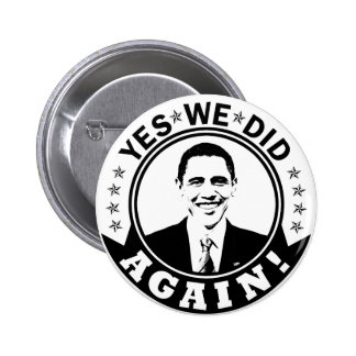 Obama Yes We Did Again V1 BW 2 Inch Round Button