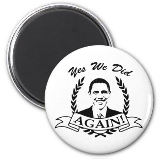 Obama Yes We Did Again V2 BW 2 Inch Round Magnet